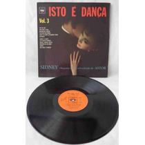 Sidney Com Astor E Orq Lp Nacion Usado Isto É Dança Vol. 3
