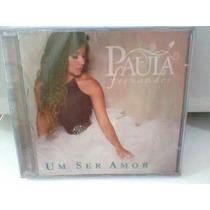 Cd Paula Fernandes / Um Ser Amor = Lacrado = Frete Grátis
