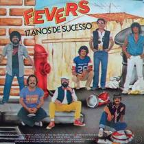 Lp The Fevers - 17 Anos De Sucesso