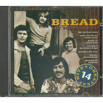 Cd - Bread - Greatest Hits - Let Your Love Go