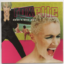 Cd Roxette - Have A Nice Day - Stars - Crush On You - Cooper