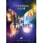Fernanda Brum Dvd Liberta-me + Livro E Foi Assim