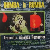 Lp Rumba La Rumba - Orquestra America Romantica Vinil Raro