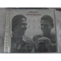 Cd - Edu Lobo E Chico Buarque - Album De Teatro - Raro