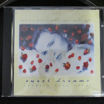 Cd Col Sweet Dreams Patsy Cline Willie Nelson Kenny Rogers