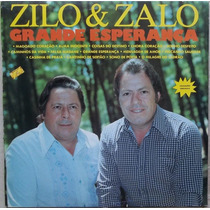 Lp Zilo E Zalo (grande Esperança) Novissimo