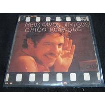 Lp Vinil Chico Buarque - Meus Caros Amigos (1976)