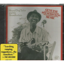 Cd - Hound Dog Taylor - Genuine Houserocking Music-importado