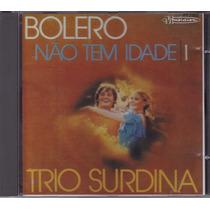 Trio Surdina - Cd Bolero Não Tem Idade