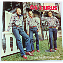 Frete Gratis - Os 3 Xirus Cantando Em Alemao Raro Mt Bom
