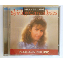 Cd Shirley Carvalhaes - Porta De Amor C/ Playback Incluso