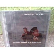 Cd Thaide & Dj Hum / Assim Caminha...-lacrado- Frete Grátis