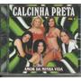 Cd Calcinha Preta Vol.09 Amor Da Minha Vida Original + Frete