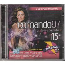 Cd Comando 97 (energia 97) Vol15 Os Donos Noite ( Dance )