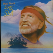 Lp Willie Nelson - Island In The Sea - Vinil Raro