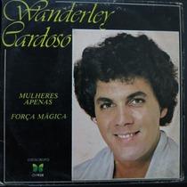 Wanderley Cardoso - Mulheres Apenas - F Compacto Vinil Raro
