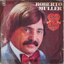 Lp Roberto Muller Cheio De Amor