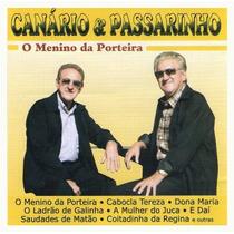Cd Canario & Passarinho O Menino Da Porteira Lacrado