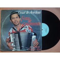 Cezar Do Acordeon- Lp Festa De Casamento- 1982- Original!