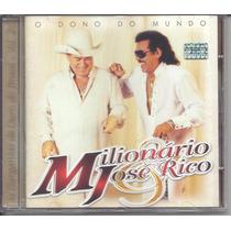 Milionário E José Rico - O Dono Do Mundo (cd Novo E Lacrado)