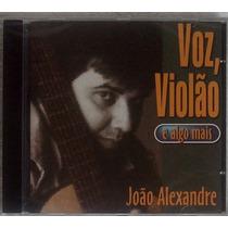 Cd João Alexandre Voz, Violão E Algo Mais 2002 Novo Lacrado