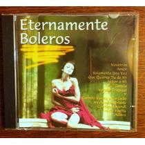 Eternamente Boleros Cd Original-14 Faixas