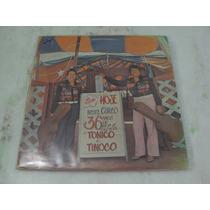 Lp Duplo - Tonico E Tinoco - 36 Anos De Vida E Glória (1978)