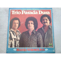 Lp Disco Vinil Trio Parada Dura - Blusa Vermelha