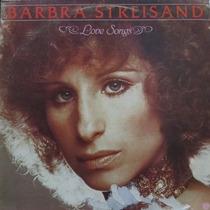 Lp Barbra Streisand - Love Songs - Vinil Raro