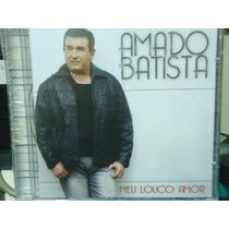 Amado Batista-meu Louco Amor-novo-lacradofrete G´ratis!!!