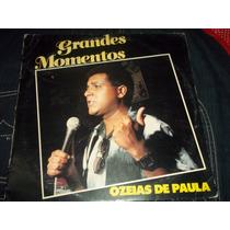 Lp Vinil Gospel Grandes Momentos Ozeias De Paula