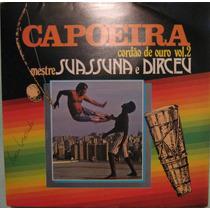 Mestre Suassuna & Dirceu - Capoeira Cordão De Ouro - Vol- 2