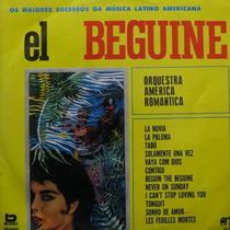 Lp El Beguine - Orquestra America Romantica - Os Vinil Raro