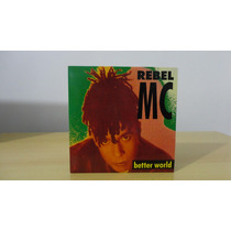 Rebel Mc # Better World # Cd Single Importado Raro