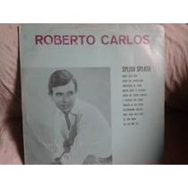 Lp - Roberto Carlos Splish Splash Selo Cbs