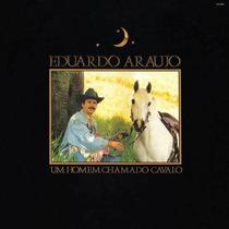 Cd Eduardo Araujo - Um Homem Chamado Cavalo (1987)
