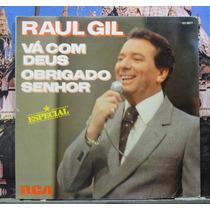 Raul Gil Vá Com Deus Obrigado Senhor Compacto Vinil Rca 1981
