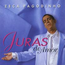 Cd: Zeca Pagodinho- Juras De Amor- Original- Novo- Lacrado