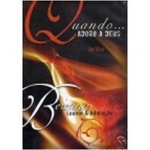 Dvd Bereana, Louvor E Adoração - Quando Adoro A Deus
