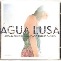 Cd Jussara Silveira: Canta Tiago Torres Da Silva - Agua Lusa