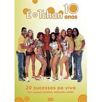 Dvd É O Tchan 10 Anos 20 Sucessos Ao Vivo Rarissimo Unico