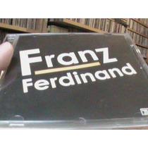 Cd - Franz Ferdinand - Novo- Estoque Antigo De Loja