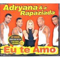 Adriana E A Rapaziada Cd Single Eu Te Amo - Lacrado Raro