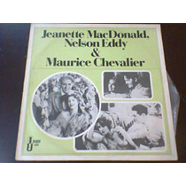 Lp Jeanette Macdonald, Nelson Eddy & Maurice Chevalier,