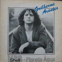 Guilherme Arantes - Mpb Shell - Planeta Compacto Vinil Raro