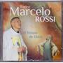 Cd Padre Marcelo Rossi - O Tempo De Deus - Novo***