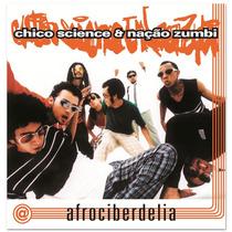 Cd Chico Science & Nação Zumbi - Afrociberdelia (lacrado)