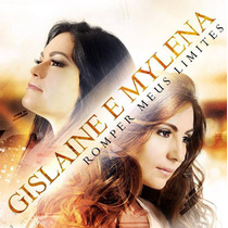 Cd Gislaine E Mylena - Romper Meus Limites * Original