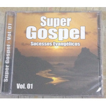 Cd - Super Gospel - Sucessos Evangélicos - Vol. 01