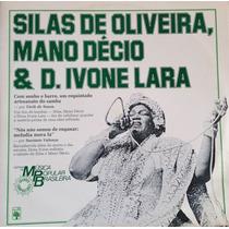Lp Vinil - Silas De Oliveira, Mano Décio & D.ivone Lara.